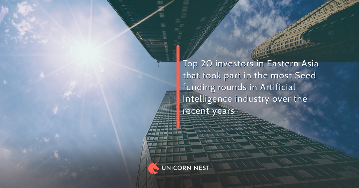 Top 20 investors in Eastern Asia that took part in the most Seed funding rounds in Artificial Intelligence industry over the recent years