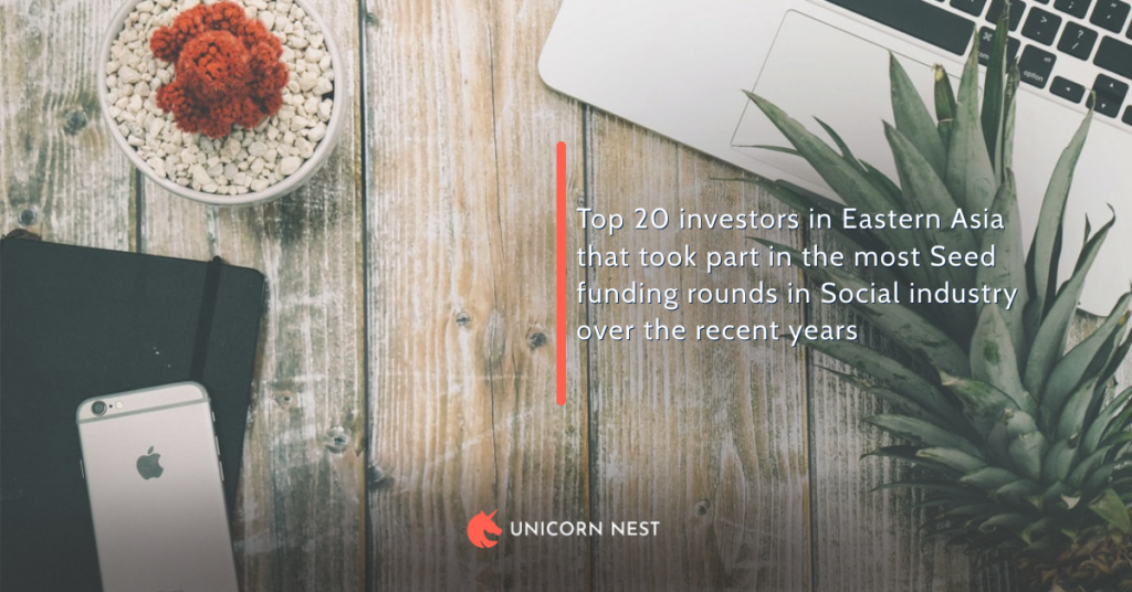Top 20 investors in Eastern Asia that took part in the most Seed funding rounds in Social industry over the recent years