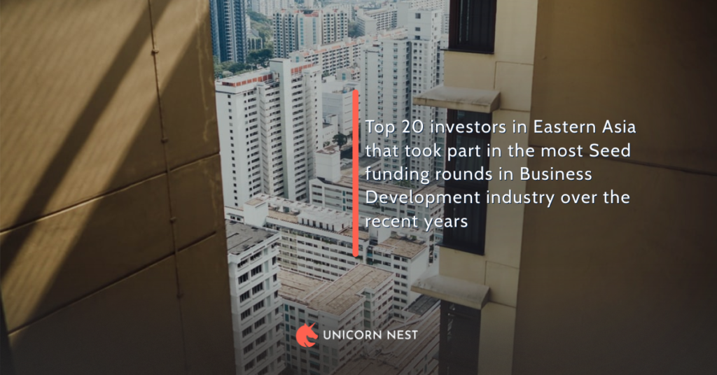 Top 20 investors in Eastern Asia that took part in the most Seed funding rounds in Business Development industry over the recent years
