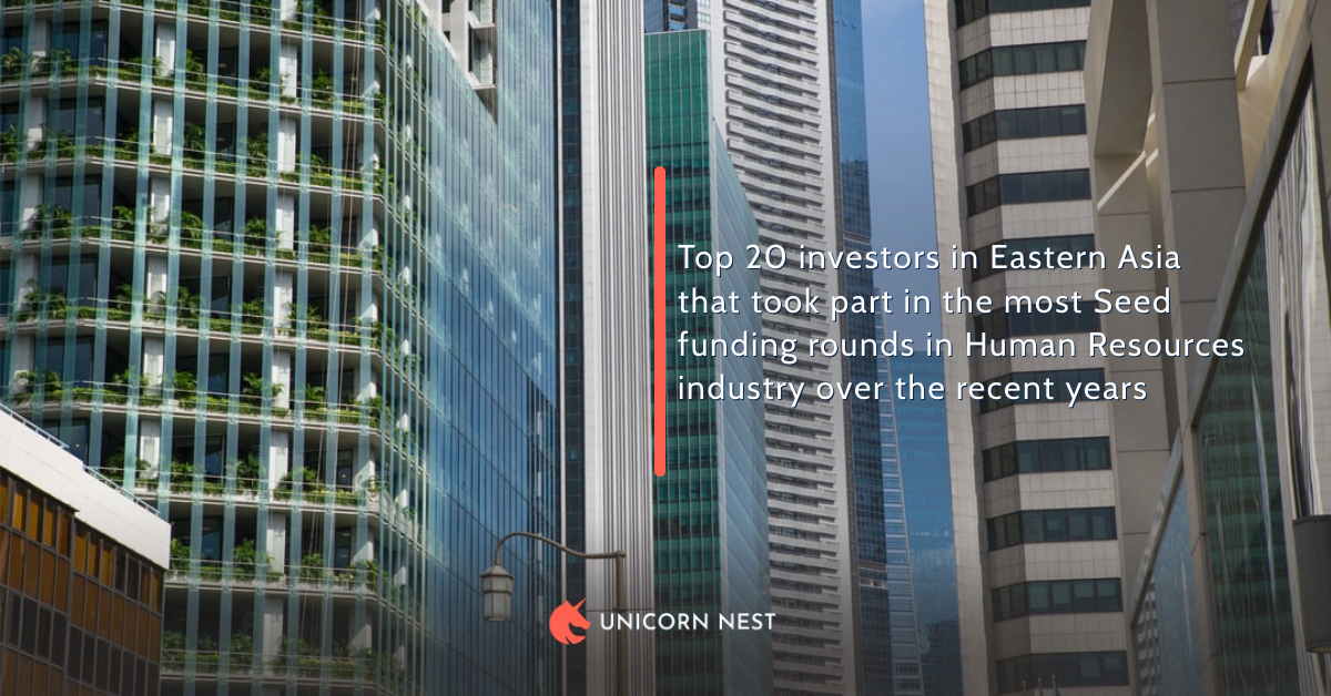Top 20 investors in Eastern Asia that took part in the most Seed funding rounds in Human Resources industry over the recent years