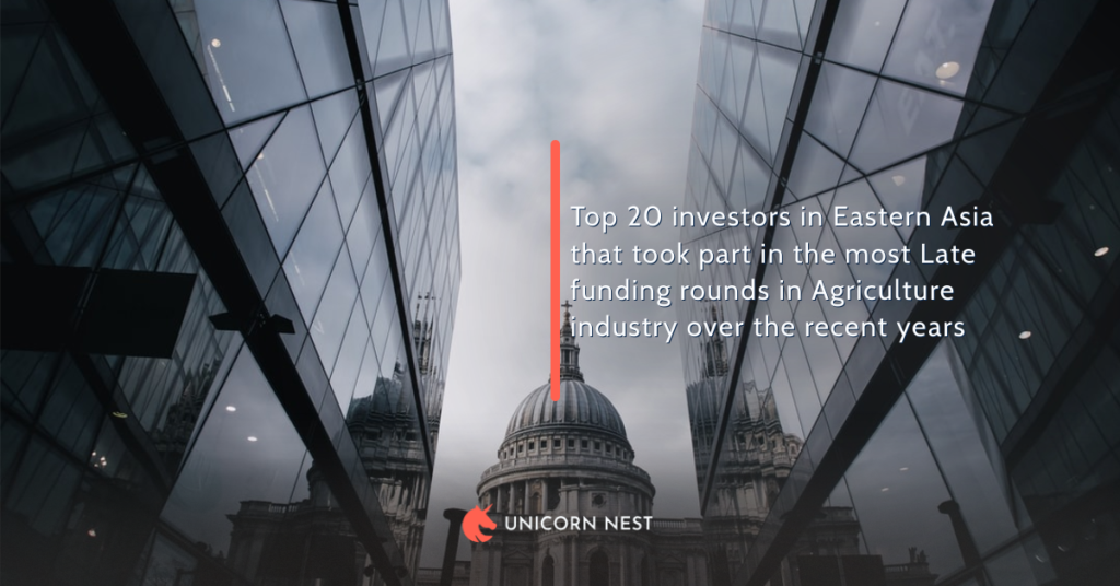 Top 20 Late Investors in Eastern Asia's Agriculture Industry According to the Number of Rounds in the Last 5 Years
