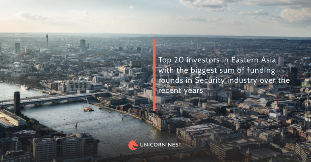 Top 20 investors in Eastern Asia with the biggest sum of funding rounds in Security industry over the recent years