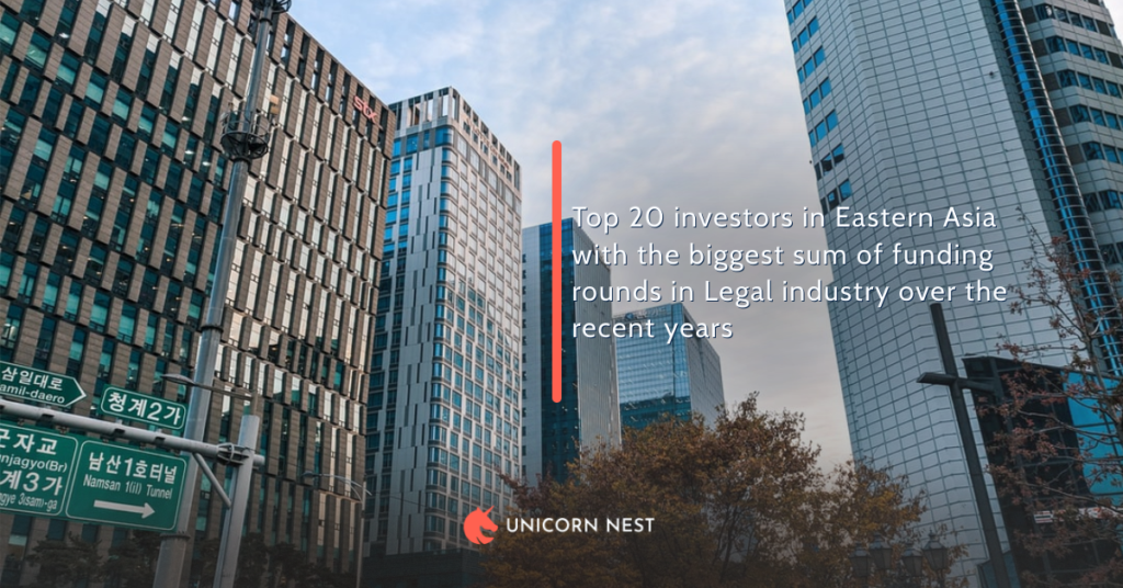 Top 20 investors in Eastern Asia with the biggest sum of funding rounds in Legal industry over the recent years