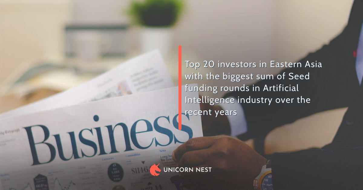 Eastern Asia's AI Industry: Top 20 Seed Funding Investors in Recent Years