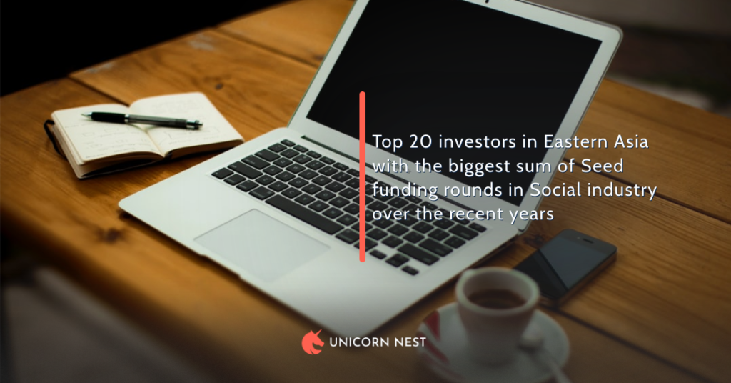Top 20 investors in Eastern Asia with the biggest sum of Seed funding rounds in Social industry over the recent years