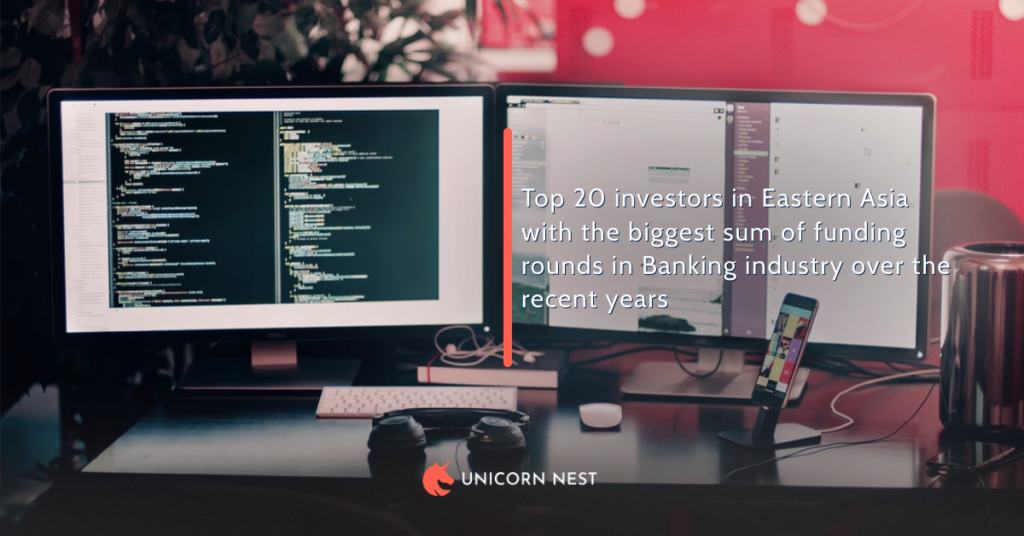 Top 20 investors in Eastern Asia with the biggest sum of funding rounds in Banking industry over the recent years