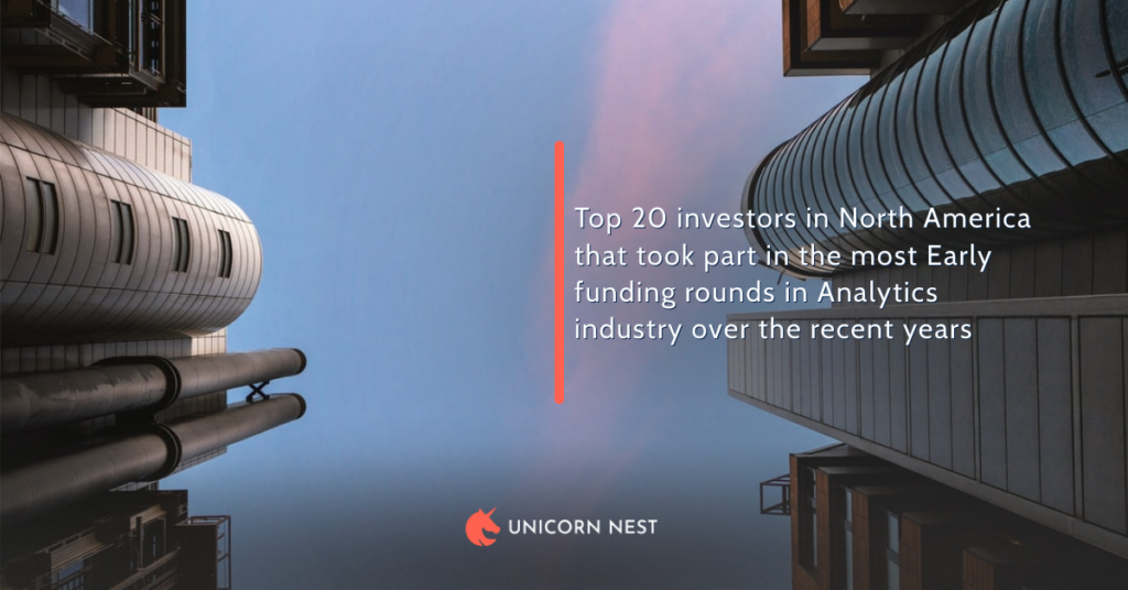 Top 20 investors in North America that took part in the most Early funding rounds in Analytics industry over the recent years