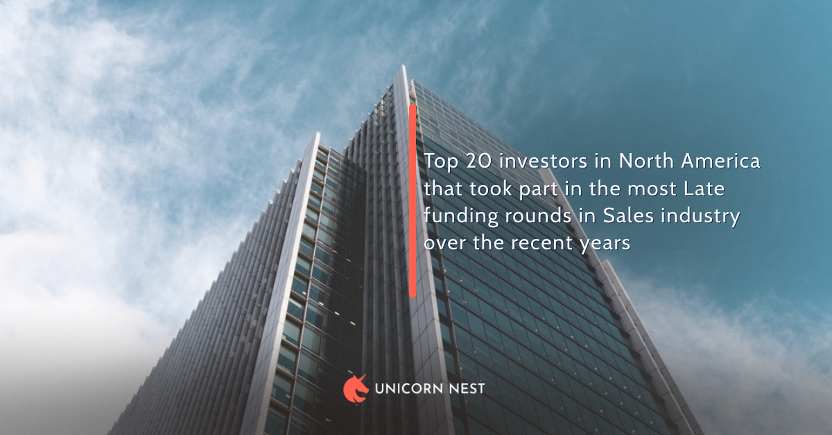 Top 20 investors in North America that took part in the most Late funding rounds in Sales industry over the recent years
