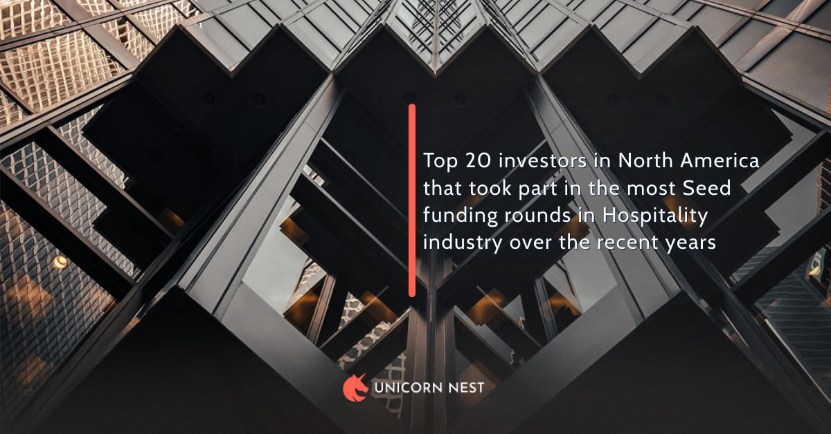 Top 20 investors in North America that took part in the most Seed funding rounds in Hospitality industry over the recent years