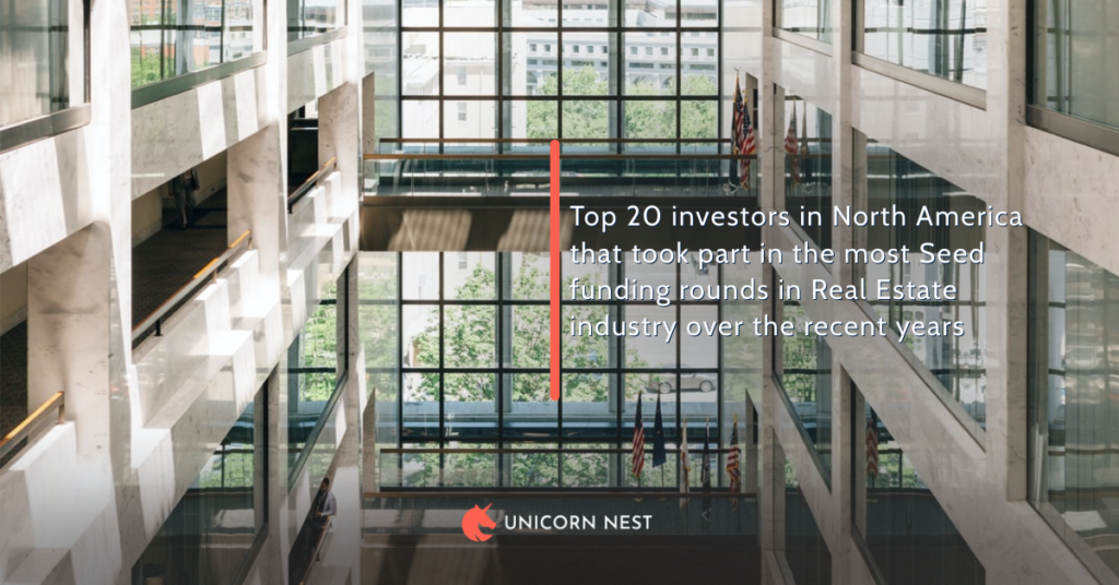 Top 20 investors in North America that took part in the most Seed funding rounds in Real Estate industry over the recent years