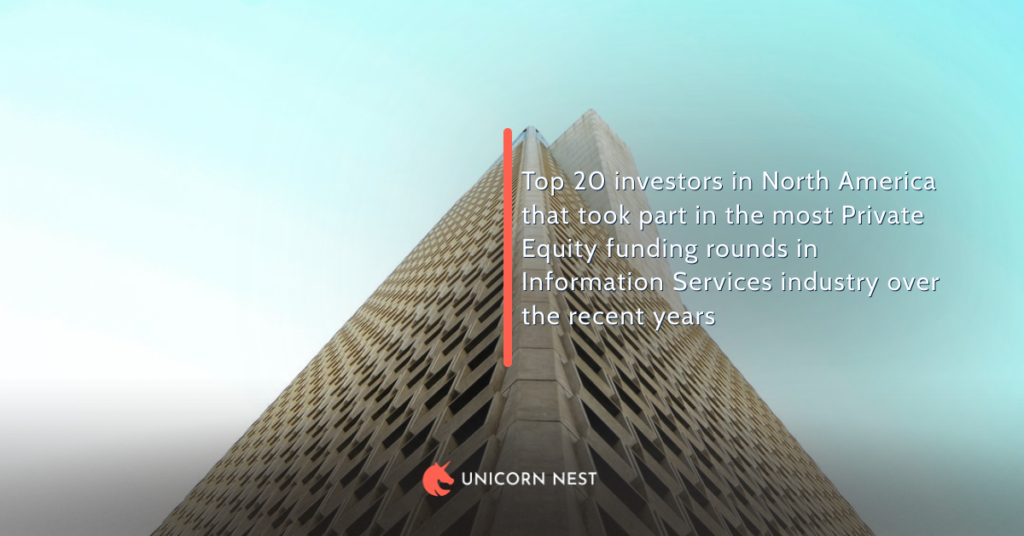 Top 20 investors in North America that took part in the most Private Equity funding rounds in Information Services industry over the recent years