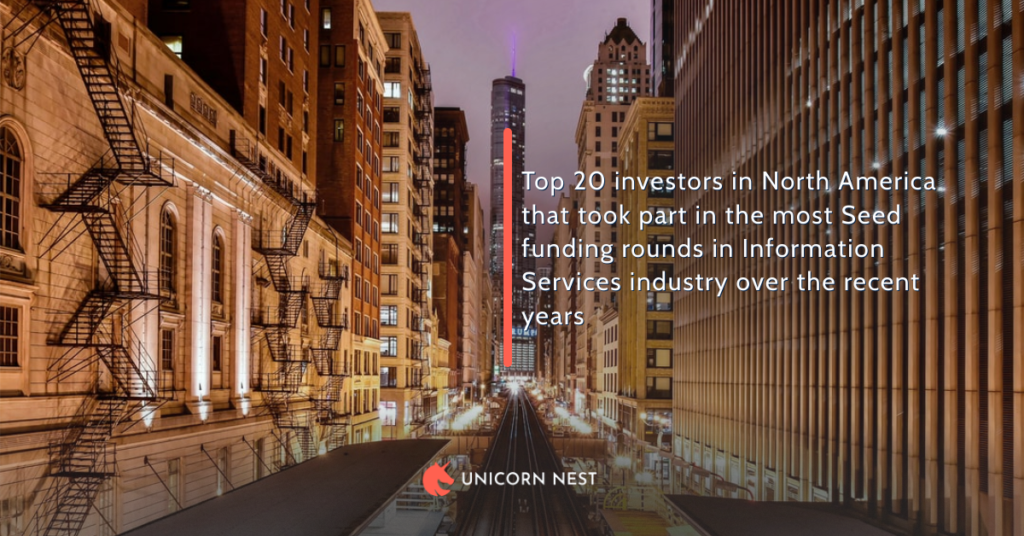 Top 20 investors in North America that took part in the most Seed funding rounds in Information Services industry over the recent years
