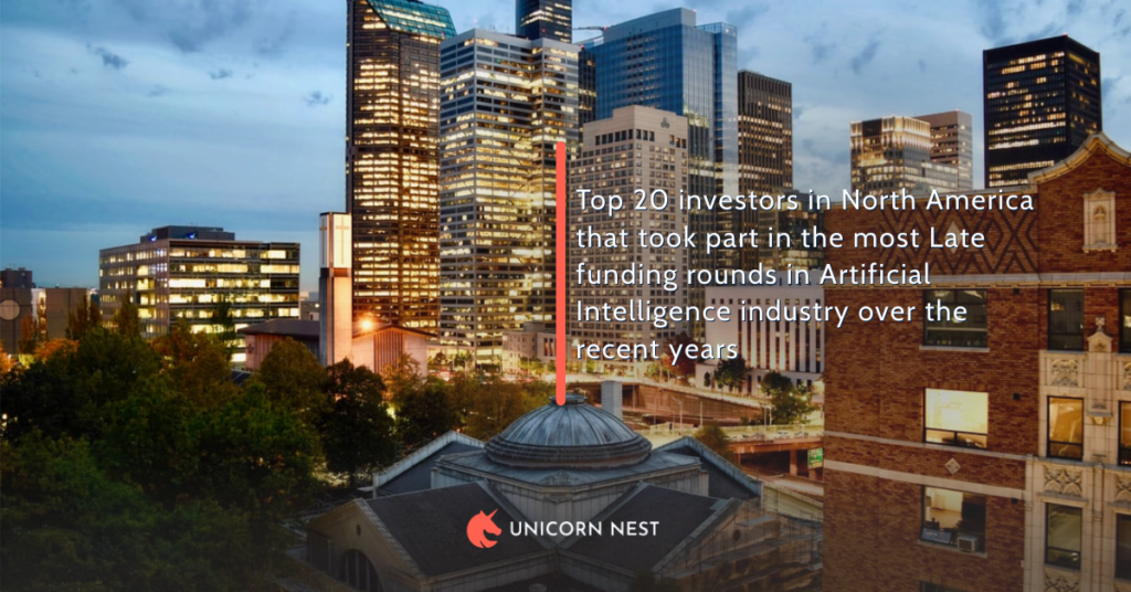 Top 20 investors in North America that took part in the most Late funding rounds in Artificial Intelligence industry over the recent years