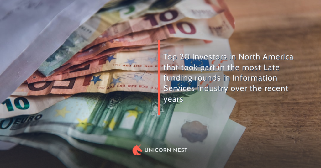 Top 20 investors in North America that took part in the most Late funding rounds in Information Services industry over the recent years