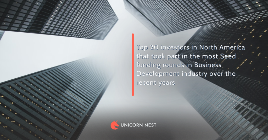 Top 20 investors in North America that took part in the most Seed funding rounds in Business Development industry over the recent years