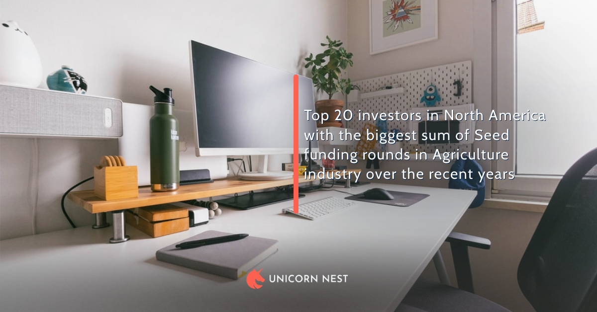 Top 20 investors in North America with the biggest sum of Seed funding rounds in Agriculture industry over the recent years