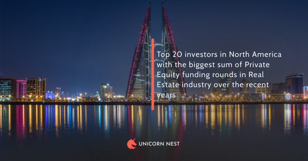 Top 20 investors in North America with the biggest sum of Private Equity funding rounds in Real Estate industry over the recent years