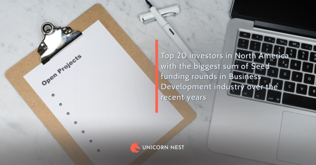 Top 20 investors in North America with the biggest sum of Seed funding rounds in Business Development industry over the recent years