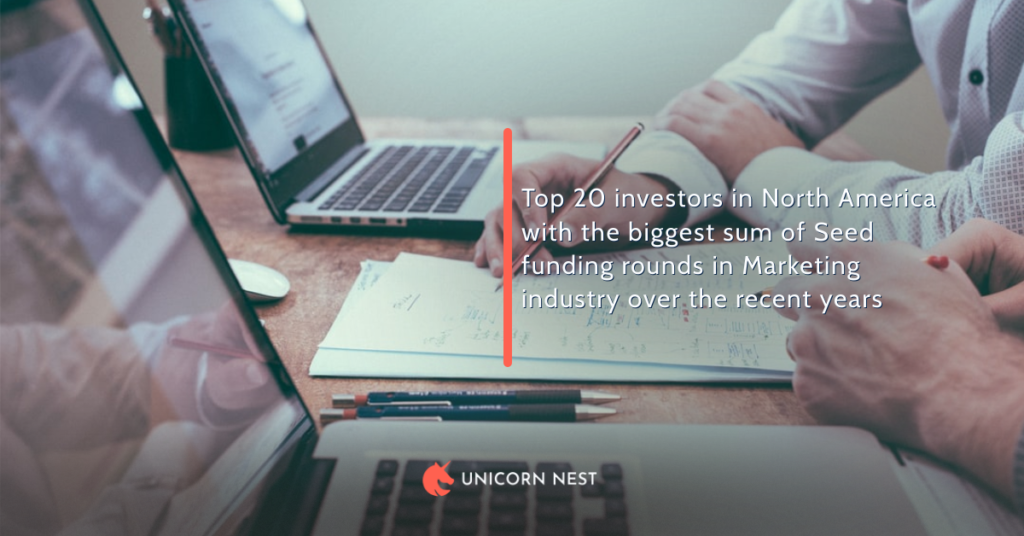 Top 20 investors in North America with the biggest sum of Seed funding rounds in Marketing industry over the recent years