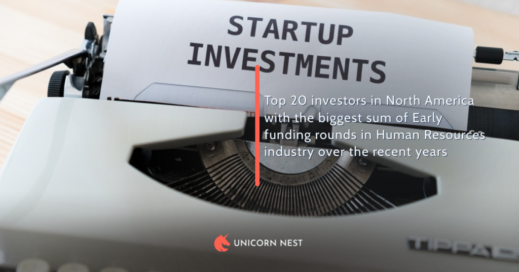 Top 20 investors in North America with the biggest sum of Early funding rounds in Human Resources industry over the recent years