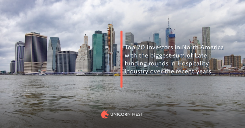 Top 20 investors in North America with the biggest sum of Late funding rounds in Hospitality industry over the recent years