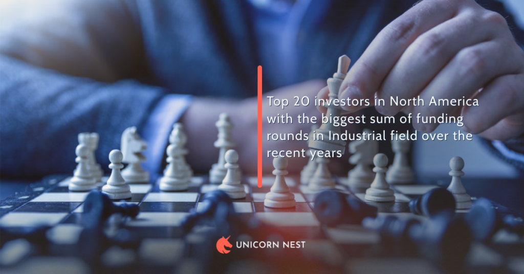 Top 20 investors in North America with the biggest sum of funding rounds in Industrial field over the recent years