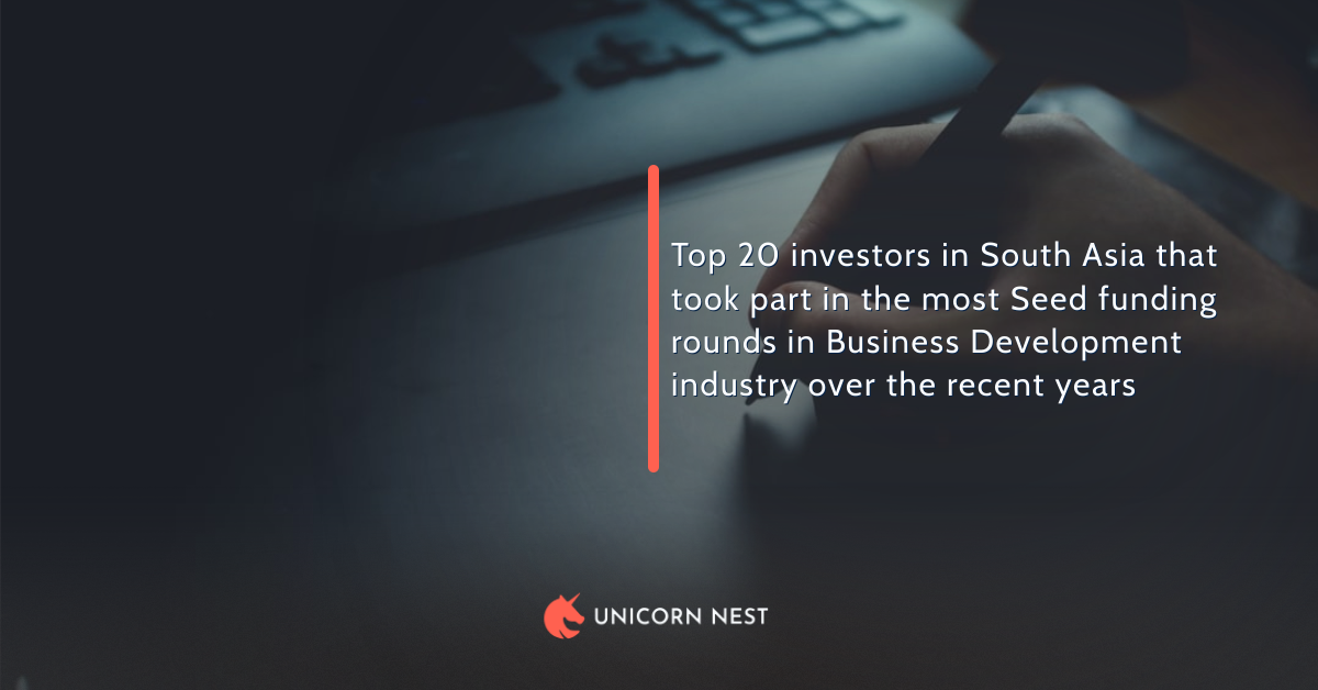 Top 20 investors in South Asia that took part in the most Seed funding rounds in Business Development industry over the recent years