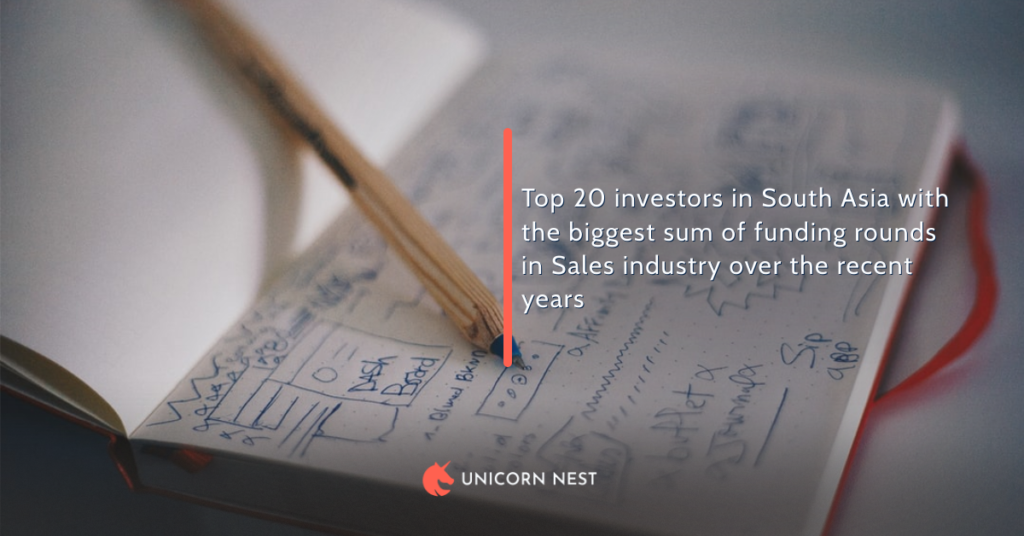 Top 20 investors in South Asia with the biggest sum of funding rounds in Sales industry over the recent years