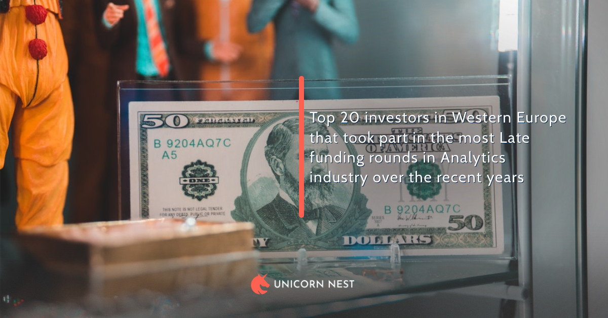 Top 20 investors in Western Europe that took part in the most Late funding rounds in Analytics industry over the recent years