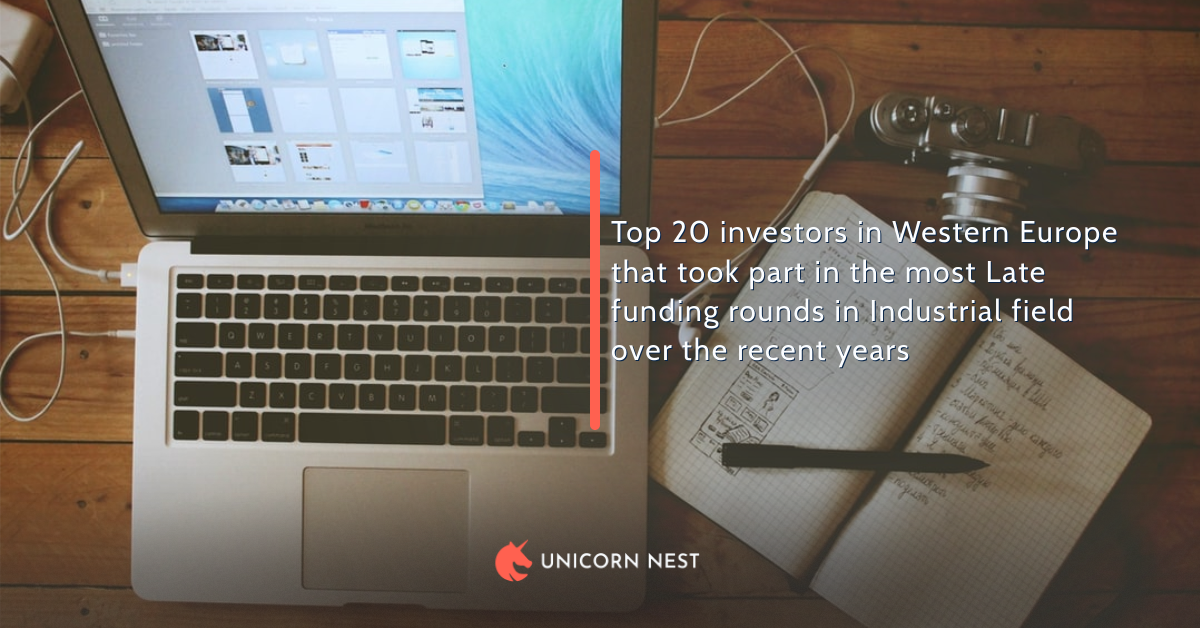 Top 20 investors in Western Europe that took part in the most Late funding rounds in Industrial field over the recent years