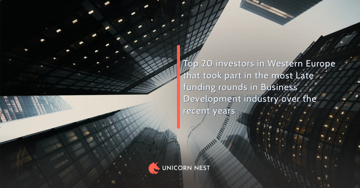 Top 20 investors in Western Europe that took part in the most Late funding rounds in Business Development industry over the recent years