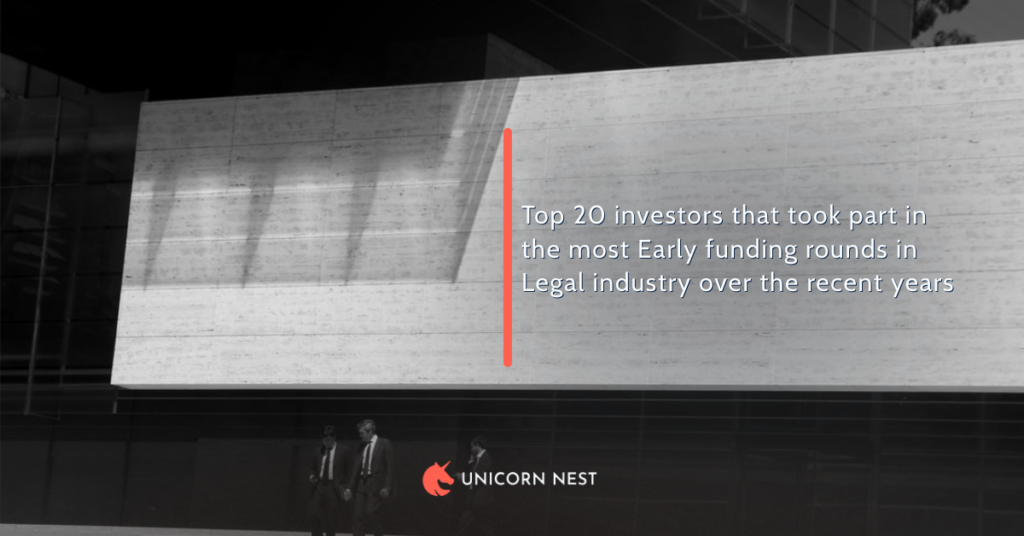 Top 20 investors that took part in the most Early funding rounds in Legal industry over the recent years