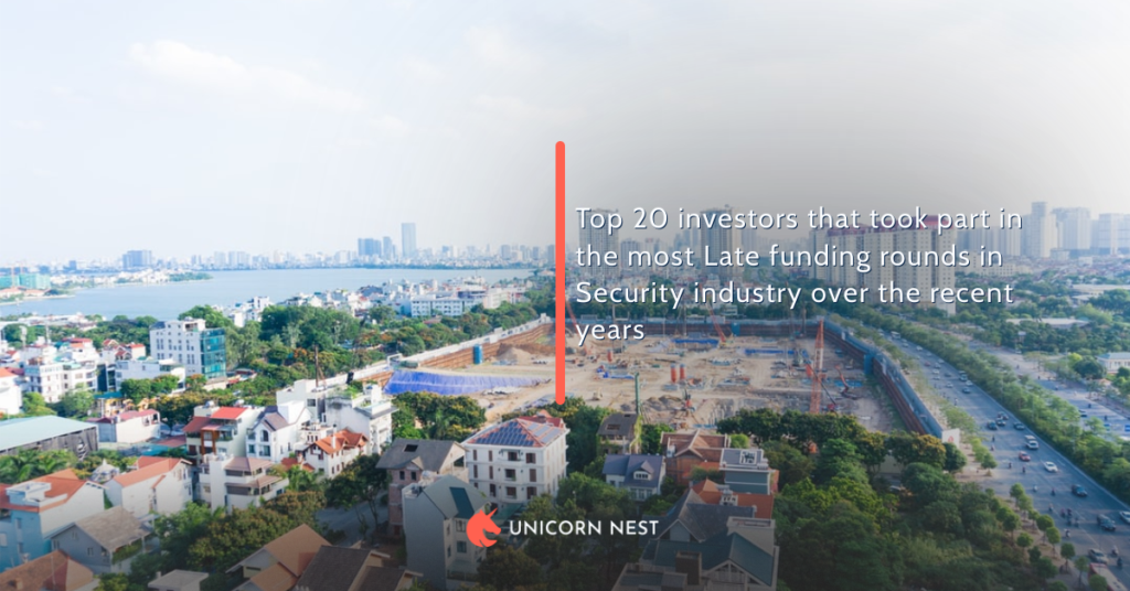 Top 20 investors that took part in the most Late funding rounds in Security industry over the recent years