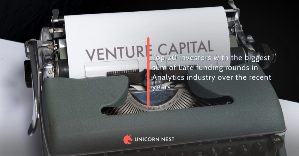 Analytics Industry Top 20 Late Funding Rounds Investors