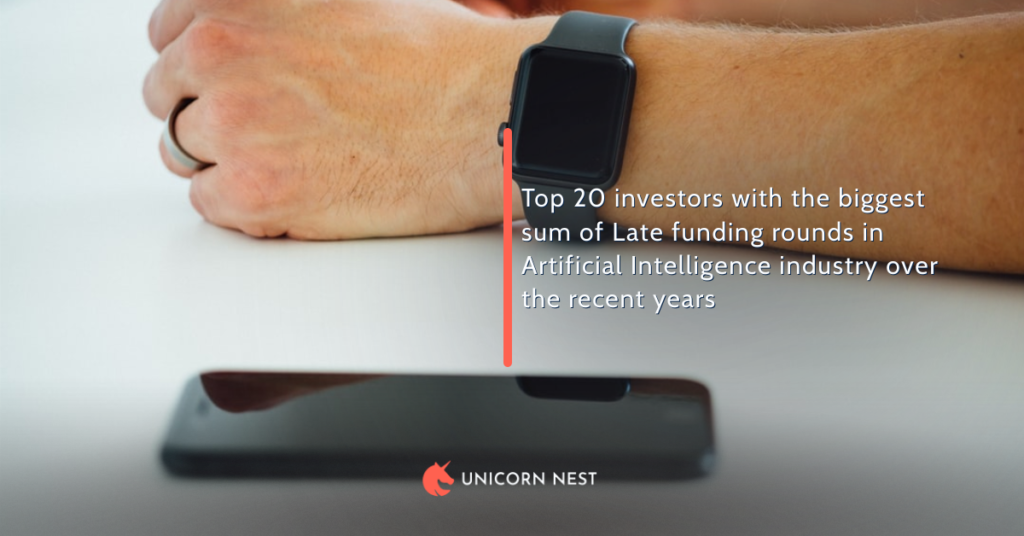 Top 20 investors with the biggest sum of Late funding rounds in Artificial Intelligence industry over the recent years