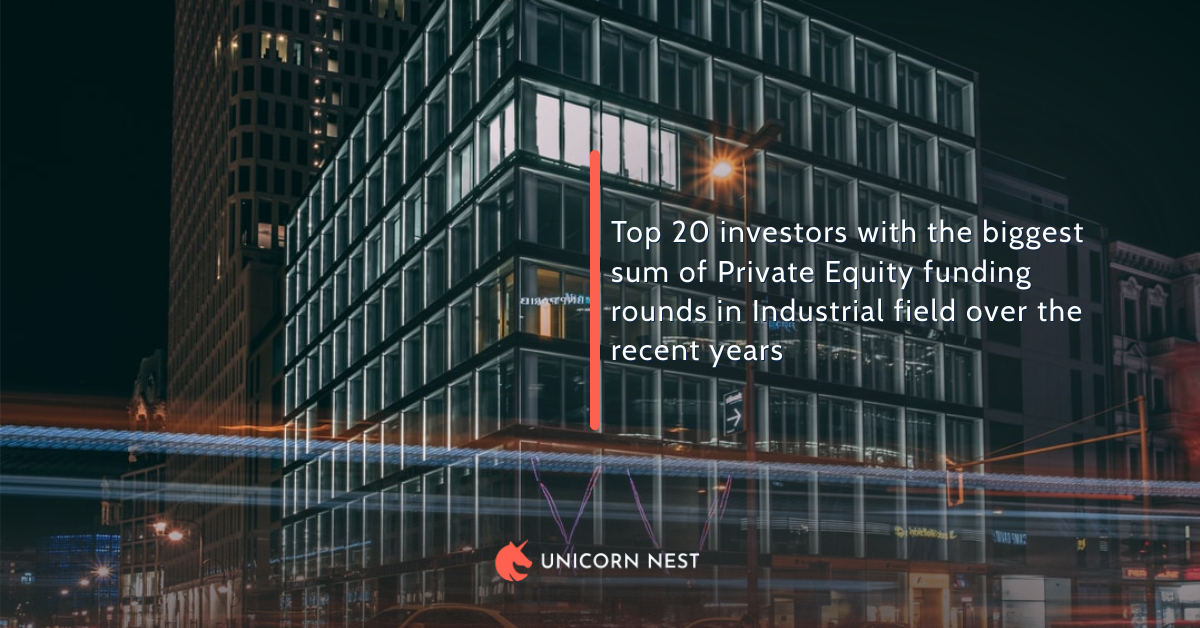 Top 20 Private Equity investors with the in Industrial field over the recent years