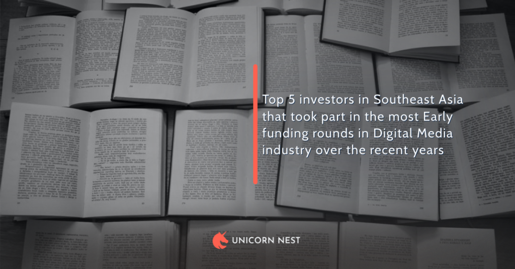 Top 5 investors in Southeast Asia that took part in the most Early funding rounds in Digital Media industry over the recent years