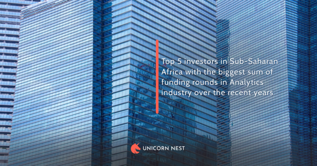 Top 5 investors in Sub-Saharan Africa with the biggest sum of funding rounds in Analytics industry over the recent years