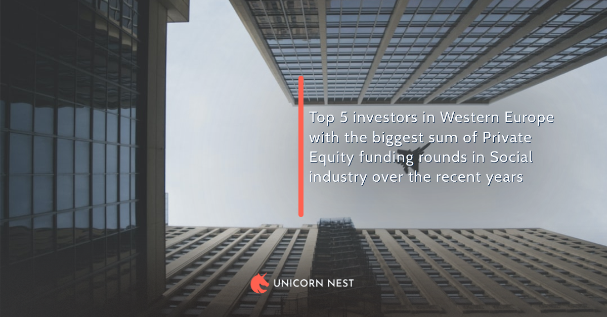 Top 5 investors in Western Europe with the biggest sum of Private Equity funding rounds in Social industry over the recent years
