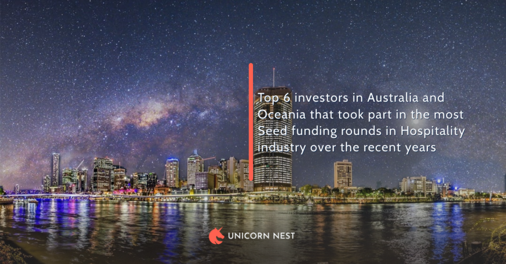 Top 6 investors in Australia and Oceania that took part in the most Seed funding rounds in Hospitality industry over the recent years