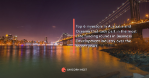 Top 6 investors in Australia and Oceania that took part in the most Late funding rounds in Business Development industry over the recent years