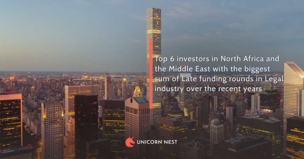 Top 6 investors in North Africa and the Middle East with the biggest sum of Late funding rounds in Legal industry over the recent years