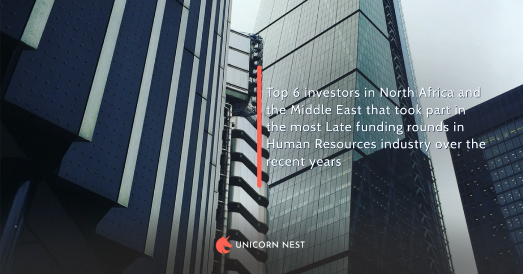 Top 6 investors in North Africa and the Middle East that took part in the most Late funding rounds in Human Resources industry over the recent years