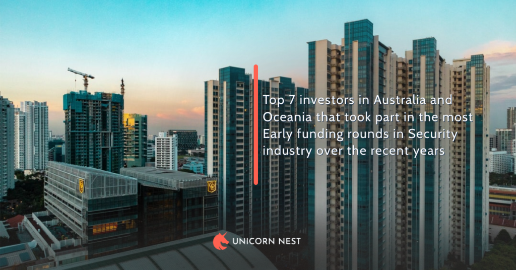 Top 7 investors in Australia and Oceania that took part in the most Early funding rounds in Security industry over the recent years