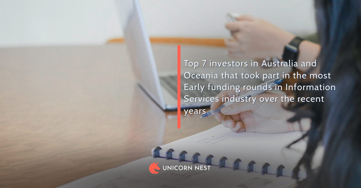 Australia and Oceania: Top 7 investors in Information Services Industry's Early Funding