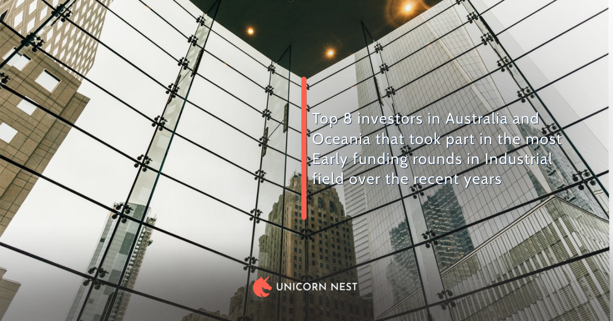 Top 8 investors in Australia and Oceania that took part in the most Early funding rounds in Industrial field over the recent years