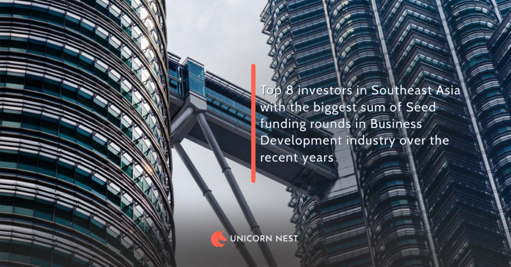 Top 8 investors in Southeast Asia with the biggest sum of Seed funding rounds in Business Development industry over the recent years