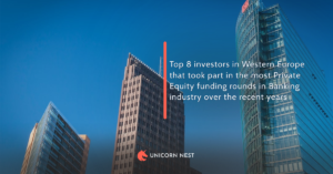 Top 8 investors in Western Europe that took part in the most Private Equity funding rounds in Banking industry over the recent years