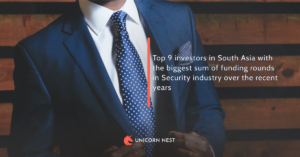 Top 9 investors in South Asia with the biggest sum of funding rounds in Security industry over the recent years