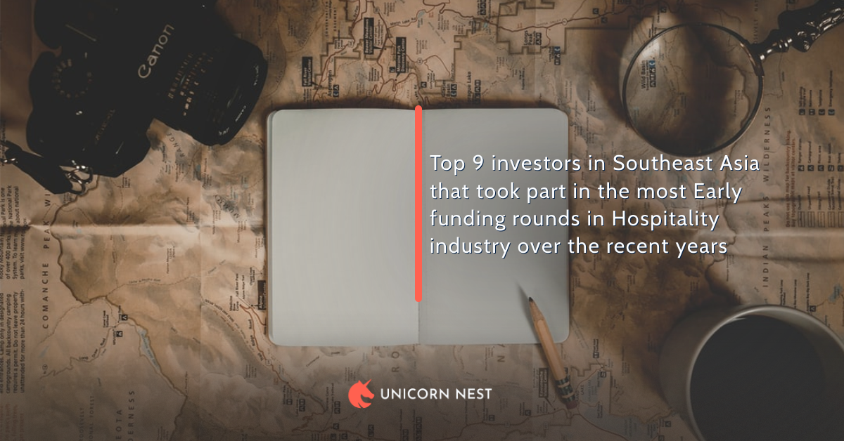 Top 9 investors in Southeast Asia that took part in the most Early funding rounds in Hospitality industry over the recent years